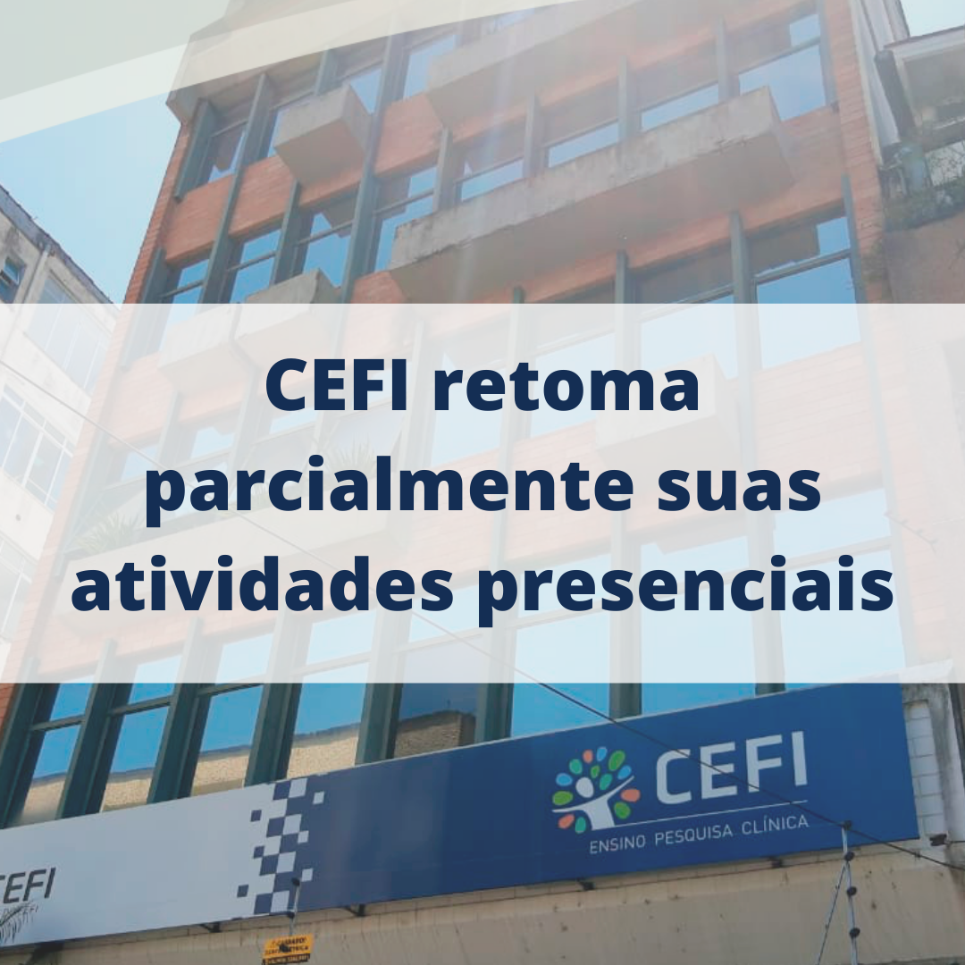 CEFI retoma partcialmente suas atividades presenciais