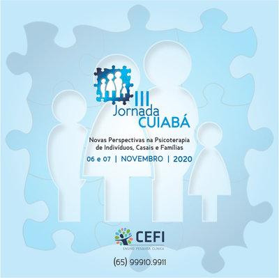 III Jornada Cuiabá:  Novas Perspectivas na Psicoterapia de Indivíduos, Casais e Famílias